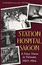 Station Hospital Saigon : a Navy nurse in…