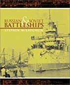 Russian and Soviet Battleships by Stephen…