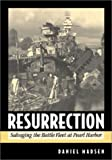 Madsen, Dan: Resurrection: Salvaging the Battle Fleet at Pearl Harbor