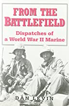 From the Battlefield: Dispatches of a World…
