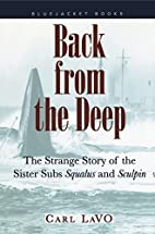 Back from the Deep: The Strange Story of the…