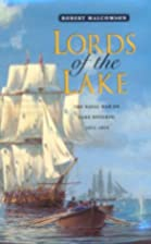 Lords of the Lake: The Naval War on Lake…