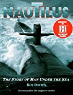 Nautilus: The Story of Man Under the Sea by…
