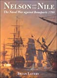 Lavery, Brian: Nelson and the Nile: The Naval War Against Bonaparte 1798