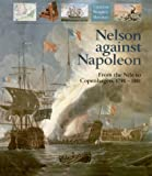 Lyon, David: Nelson Against Napoleon: From the Nile to Copenhagen 1798-1801