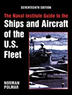 The Naval Institute Guide to the Ships and…
