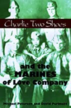Charlie Two Shoes and the Marines of Love…
