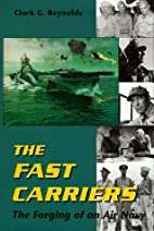The Fast Carriers: The Forging of an Air…