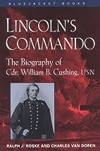 Lincoln's commando; the biography of…