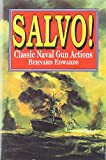 Edwards, Bernard: Salvo!: Classic Naval Gun Actions