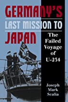 Germany's Last Mission to Japan: The Failed…