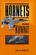 Hornets over Kuwait by Jay A. Stout