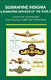 Thornton, W. M.: Submarine Insignia & Submarine Services of the World