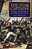 Wareham, Tom: The Star Captains: Frigate Command in the Napoleonic Wars