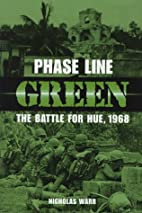 Phase Line Green: The Battle for Hue, 1968…