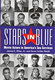 Wise, James E.: Stars in Blue: Movie Actors in America's Sea Services