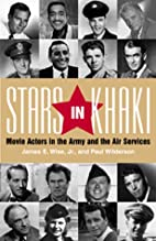 Stars in Khaki: Movie Actors in the Army and…