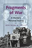 Yaffe, Bertram A.: Fragments of War: A Marine's Personal Journey