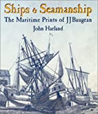 Ships and Seamanship: The Maritime Prints of…