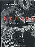 Amato, Joseph A: Bypass: A Memoir
