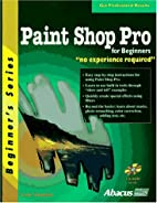 Paint Shop Pro for Beginners: No Experience…
