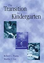 The Transition to Kindergarten by Robert C.…