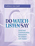 Do-Watch-Listen-Say: Social and…