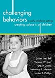 Bell, Susan Hart: Challenging Behaviors in Early Childhood Settings: Creating a Place for All Children