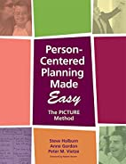 Person-centered Planning Made Easy: The…