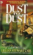 Dust to Dust by Lillian Stewart Carl