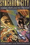 Combs, Allan, and Mark Holland: Synchronicity: Science, Myth, and the Trickster