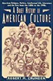 Crunden: Brief History of American Culture