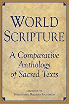 World Scripture: A Comparative Anthology of…