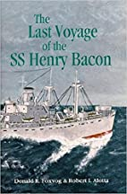The Last Voyage of the Ss Henry Bacon by…