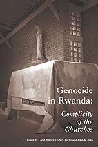 Genocide in Rwanda: Complicity of the…