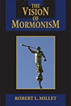 The Vision of Mormonism: Pressing the…