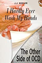 I Hardly Ever Wash My Hands: The Other Side…