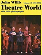 Theatre World 1991-1992, Vol. 48 by John…
