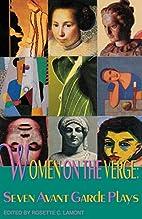 Women on the Verge: Seven Avant Garde Plays…