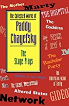 The Collected Works of Paddy Chayefsky: The…
