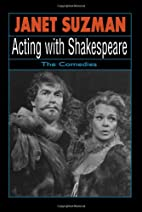 Acting With Shakespeare: The Comedies (The…