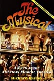 Kislan, Richard: The Musical: A Look at the American Musical Theater