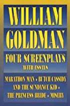 William Goldman: Four Screenplays with&hellip;