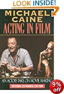 Acting in Film: An Actor's Take on Moviemaking (The Applause Acting Series)
