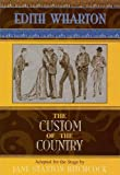 Hitchcock, Jane Stanton: The Custom of the Country: Adapted from the Novel by Edith Wharton