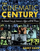 Cinematic Century: An Intimate Diary of…
