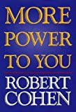Cohen, Robert: More Power to You