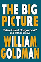 The Big Picture: Who Killed Hollywood? and…