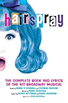 Hairspray: The Complete Book and Lyrics of…