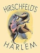 Hirschfeld's Harlem by Al Hirschfeld